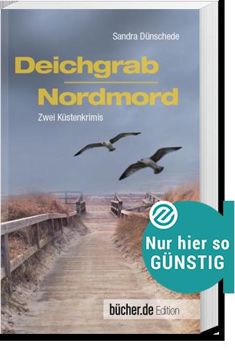 Sandra Dünschede: <br>Deichgrab | Nordmord – Zwei Küstenkrimis