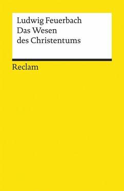 Das Wesen des Christentums - Feuerbach, Ludwig