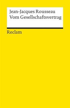 Vom Gesellschaftsvertrag oder Die Grundsätze des Staatsrechts - Rousseau, Jean-Jacques