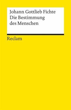 Die Bestimmung des Menschen - Fichte, Johann Gottlieb