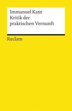 Kritik der praktischen Vernunft - Kant, Immanuel