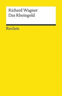 Das Rheingold. Vorabend. Der Ring des Nibelungen - Wagner, Richard
