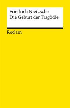 Die Geburt der Tragödie Oder: Griechenthum und Pessimismus - Nietzsche, Friedrich