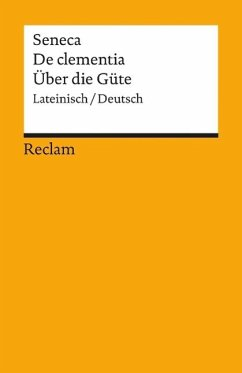 Über die Güte / De clementia - Seneca, der Jüngere