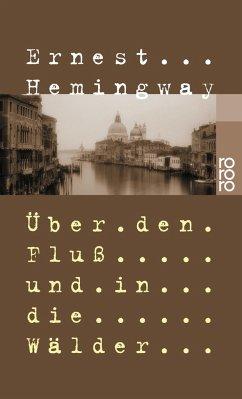 Über den Fluß und in die Wälder - Hemingway, Ernest
