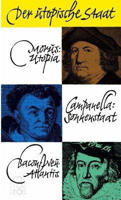 Der utopische Staat - Morus, Thomas; Campanella, Tommaso; Bacon, Francis