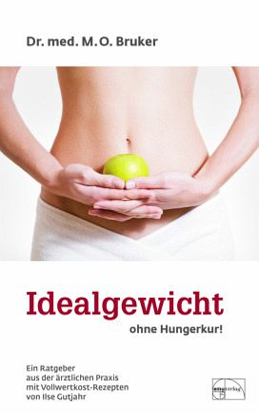 Idealgewicht ohne Hungerkur - Bruker, Max O.