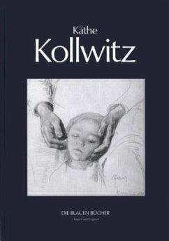 Käthe Kollwitz - Kollwitz, Käthe