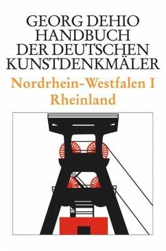Dehio - Handbuch der deutschen Kunstdenkmäler / Nordrhein-Westfalen 1 - Dehio, Georg