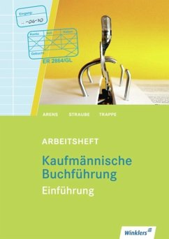 Kaufmännische Buchführung. Einführung. Arbeitsheft - Arens, Rolf; Straube, Waldemar; Trappe, Hermann-Josef