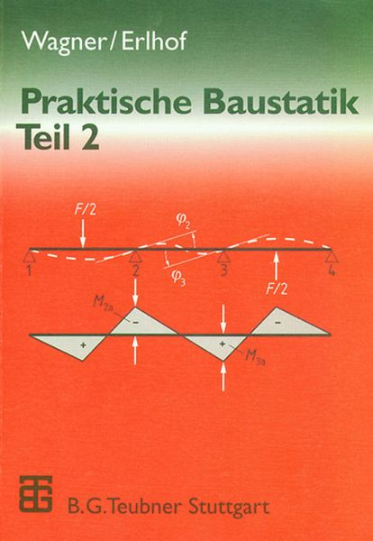 Praktische baustatik von walter wagner gerhard erlhof for Baustatik buch