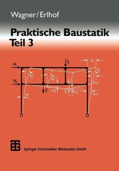 Praktische baustatik von gerhard erlhof fachbuch for Baustatik grundlagen