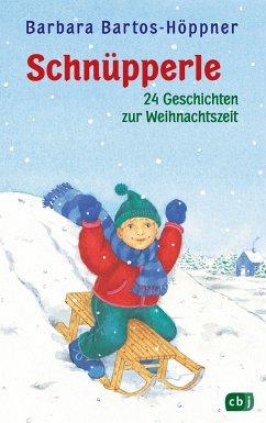 Schnüpperle, Vierundzwanzig Geschichten zur Weihnachtszeit - Bartos-Höppner, Barbara