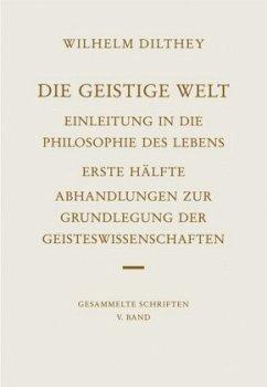 Die geistige Welt / Gesammelte Schriften Bd.5, Tl.1 - Dilthey, Wilhelm