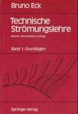 Grundlagen / Technische Strömungslehre Bd.1