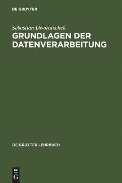 Grundlagen der Datenverarbeitung - Dworatschek, Sebastian