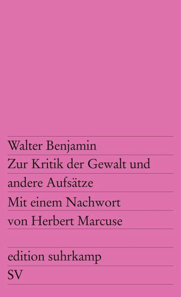 Zur Kritik der Gewalt und andere Aufsätze - Benjamin, Walter