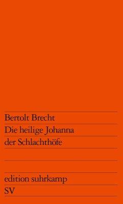 Die heilige Johanna der Schlachthöfe - Brecht, Bertolt