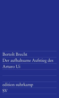 Der aufhaltsame Aufstieg des Arturo Ui - Brecht, Bertolt