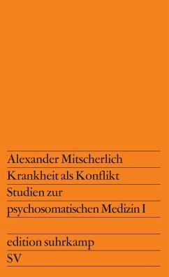 Krankheit als Konflikt - Mitscherlich, Alexander