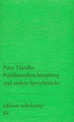 Publikumsbeschimpfung und andere Sprechstücke - Handke, Peter