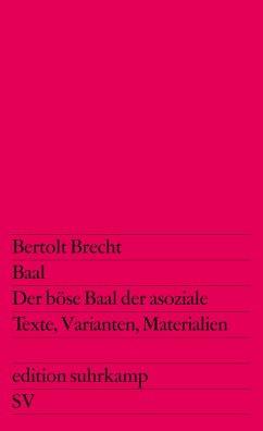 Baal / Der böse Baal der asoziale - Brecht, Bertolt