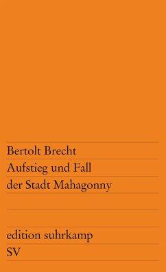 Aufstieg und Fall der Stadt Mahagonny - Brecht, Bertolt