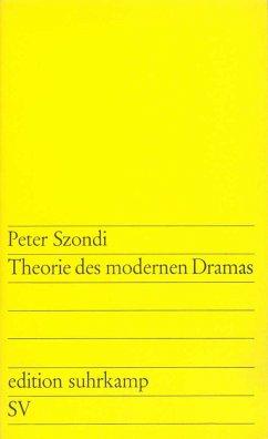 Theorie des modernen Dramas - Szondi, Peter