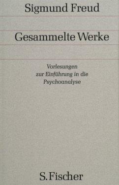 Vorlesungen zur Einführung in die Psychoanalyse / Gesammelte Werke Bd.11 - Freud, Sigmund