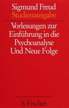 Vorlesungen zur Einführung in die Psychoanalyse / Neue Folge der Vorlesungen zur Einführung in die Psychoanalyse - Freud, Sigmund