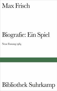 Biografie: Ein Spiel. Neue Fassung 1984 - Frisch, Max