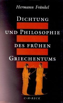 Dichtung und Philosophie des frühen Griechentums - Fränkel, Hermann