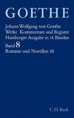 Werke, 14 Bde. (Hamburger Ausg.) / Romane und Novellen - Goethe, Johann W. von