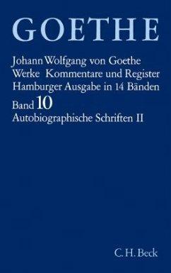 Autobiographische Schriften / Werke, Hamburger Ausgabe Bd.10, Tl.2 - Goethe, Johann Wolfgang von