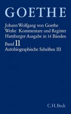 Autobiographische Schriften / Werke, Hamburger Ausgabe Bd.11, Tl.3 - Goethe, Johann Wolfgang von
