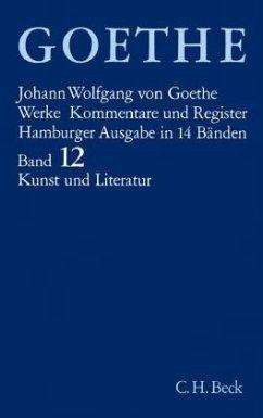Schriften zur Kunst; Schriften zur Literatur; Maximen und Reflexionen / Werke, Hamburger Ausgabe Bd.12 - Goethe, Johann Wolfgang von