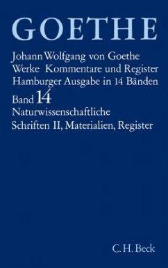 Goethe Werke Bd. 14: Naturwissenschaftliche Schriften II / Werke, Hamburger Ausgabe Bd.14, Tl.2 - Goethe, Johann Wolfgang von