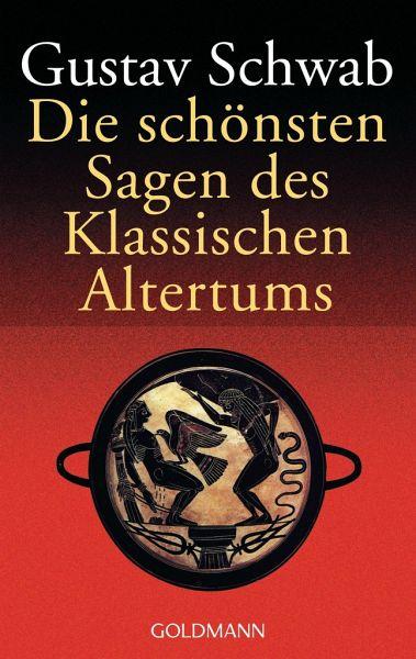 Die schönsten Sagen des klassischen Altertums - Schwab, Gustav