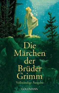 Die Märchen der Brüder Grimm - Grimm, Jacob;Grimm, Wilhelm