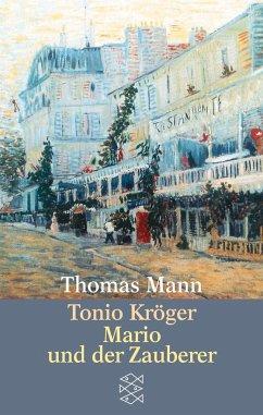 Tonio Kröger / Mario und der Zauberer - Mann, Thomas