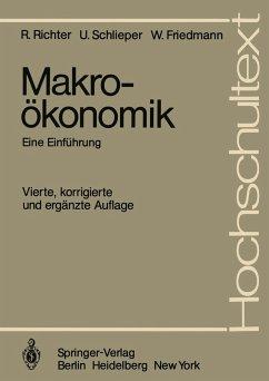 Makroökonomik - Richter, Rudolf; Schlieper, Ulrich; Friedmann, Willy
