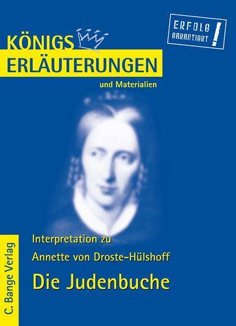 Die Judenbuche von Droste-Hülshoff - Textanalyse und Interpretation mit ausführlicher Inhaltsangabe. - Droste-Hülshoff, Annette von