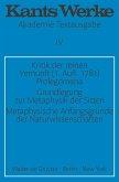 Kritik der reinen Vernunft (1. Aufl. 1781). Prolegomena. Grundlegung zur Metaphysik der Sitten. Metaphysische Anfangsgründe der Naturwissenschaften