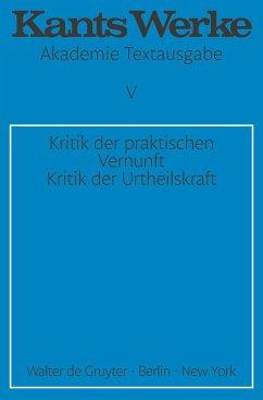 Kritik der praktischen Vernunft. Kritik der Urteilskraft - Kant, Immanuel