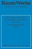 Die Religion innerhalb der Grenzen der bloßen Vernunft / Die Metaphysik der Sitten