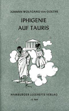 Iphigenie auf Tauris - Goethe, Johann Wolfgang von