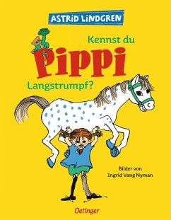 Kennst du Pippi Langstrumpf - Lindgren, Astrid; Nyman, Ingrid