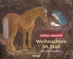 Weihnachten im Stall - Lindgren, Astrid; Wiberg, Harald