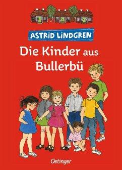 Die Kinder aus Bullerbü / Wir Kinder aus Bullerbü Bd.1 - Lindgren, Astrid