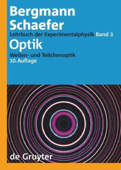Lehrbuch der Experimentalphysik Bd.3 Optik - Bergmann, Ludwig;Schaefer, Clemens Bergmann, Ludwig;Schaefer, Clemens